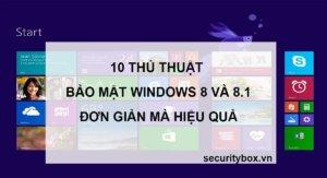 Bảo mật Windows 8 và 8.1 từ A - Z