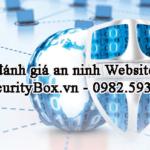 Dịch vụ đánh giá, rà soát lỗ hổng Website – SecurityBox