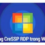 Phát hiện lỗ hổng CredSSP RDP trong các phiên bản của Windows
